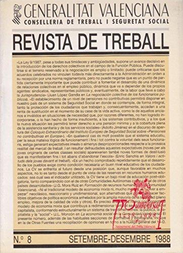 REVISTA DE TREBALL Nº 8 (La negociación colectiva de los funcionarios públicos; Formación de recursos humanos en la Comunidad Valenciana; La economía social en la Comunidad va
