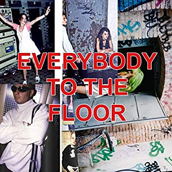 Everybody to the Floor