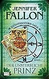 Jennifer Fallon: Der unsterbliche Prinz