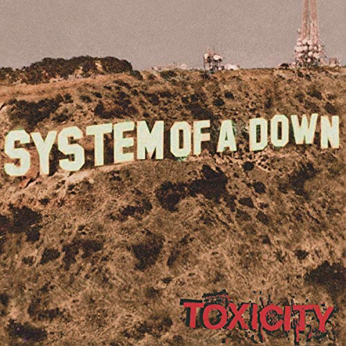 Toxicity / System Of A Down