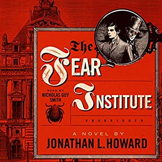 The Fear Institute     The Johannes Cabal Novels, Book 3              Auteur(s):                                                                                                                                 Jonathan L. Howard                               Narrateur(s):                                                                                                                                 Nicholas Guy Smith                      Durée: 10 h et 21 min     13 évaluations     Au global 4,7