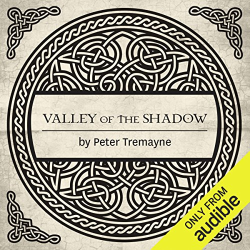 Valley of the Shadow     A Sister Fidelma Mystery of Ancient Ireland              By:                                                                                                                                 Peter Tremayne                               Narrated by:                                                                                                                                 Caroline Lennon                      Length: 11 hrs and 58 mins     62 ratings     Overall 4.6