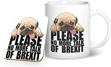 Please No More Talk of Brexit Cute Pug - Juego de taza impresa y posavasos de regalo