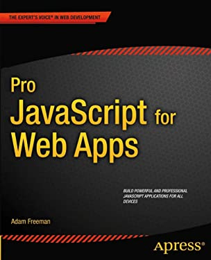 Pro JavaScript for Web Apps (Expert's Voice in Web Development)