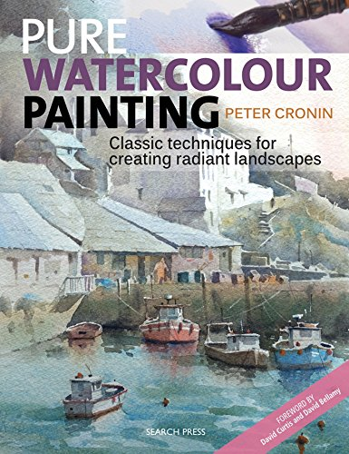 Pure Watercolour Painting: Classic Techniques for Creating Radiant Landscapes