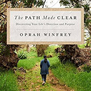 The Path Made Clear     Discovering Your Life's Direction and Purpose              Written by:                                                                                                                                 Oprah Winfrey                               Narrated by:                                                                                                                                 Oprah Winfrey,                                                                                        full cast                      Length: 2 hrs and 55 mins     34 ratings     Overall 4.4
