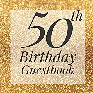 50th Birthday Guestbook: Gold Glitter Sparkle Dust Guest Book - Elegant 50 Birthday Wedding Anniversary Party Signing Message Book - Gift Log & Photo Space,Beautiful Milestone Keepsake Present - Special Memories Ideas