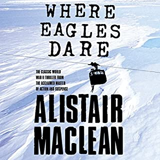Where Eagles Dare                   By:                                                                                                                                 Alistair MacLean                               Narrated by:                                                                                                                                 Jonathan Oliver                      Length: 9 hrs and 11 mins     5 ratings     Overall 5.0