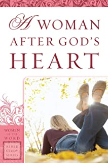 A Woman After God's Heart (Women of the Word Bible Study Series)