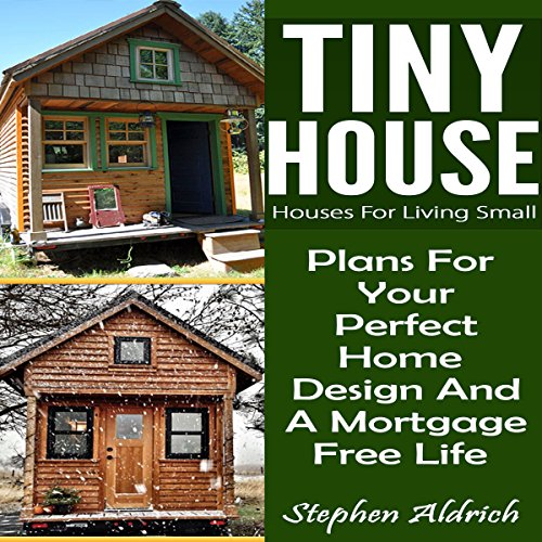 Tiny House: Houses for Living Small Audiobook By Stephen Aldrich cover art