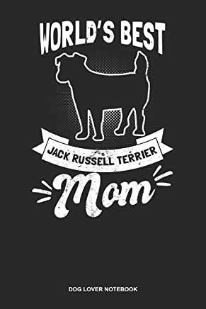 Dog Lover Notebook: Lined Log Book For Dog Owner And Jack Russel Lover: Jack Russell Terrier Journal | Worlds Best Mom Gift