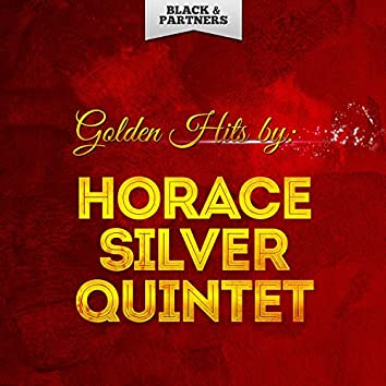 Golden Hits By Horace Silver Quintet