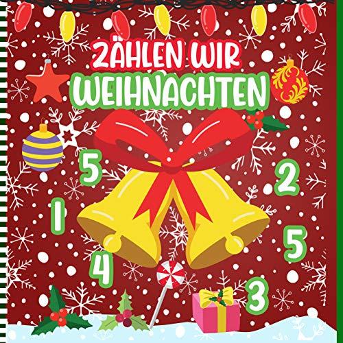 Zählen Wir Weihnachten: Ein Lustiges Zahlenzählspiel Für Kinder Im Vorschulalter Und Kleinkinder - Mit Weihnachtsfiguren (... Geschenkidee Für Kinder Zum Feiern Und Lernen Des Zahlenzählens)
