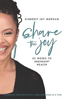 Share the Joy: 52 Weeks to Abundant Health