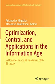 Optimization, Control, and Applications in the Information Age: In Honor of Panos M. Pardalos's 60th Birthday