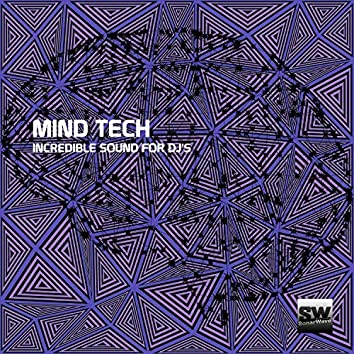 Mind Tech (Incredible Sound For DJ's)