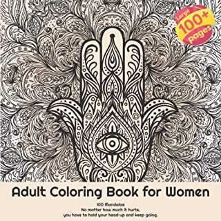 Adult Coloring Book for Women 100 Mandalas - No matter how much it hurts, you have to hold your head up and keep going.