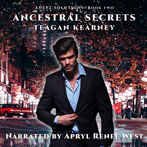 Ancestral Secrets: Book 3 in the Adept Solutions Series of Special Investigations for the Magickally Challenged: An Urban Fantasy Novella cover art