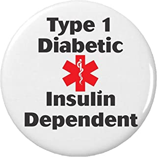 Type 1 Diabetic Insulin Dependent Pinback Button Pin Diabetes Medical Alert