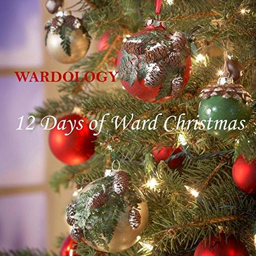 12 Days of Ward Christmas (feat. Asaph a. Ward Sr., Josiah Ward, Randi Ward & Asaph Ward Jr.)