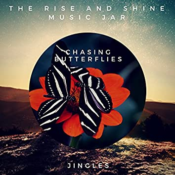 Chasing Butterflies (Jingles)