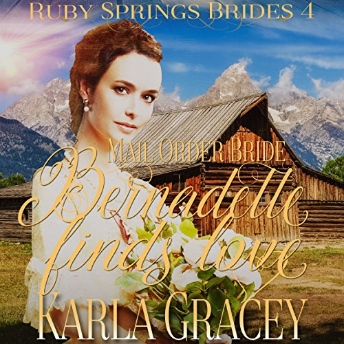 Mail Order Bride: Bernadette Finds Love audiobook cover art