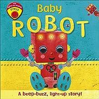 Baby Robot: A Beep-buzz, Light-up Story! (Light & Sound Board Book)