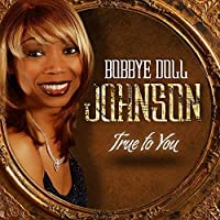 True to You by Bobbye Doll Johnson (2015-05-03)