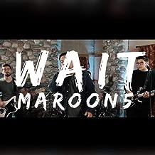 Wait ( Maroon 5 Rock cover)