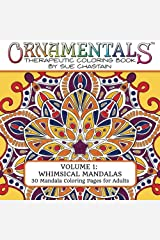 OrnaMENTALs: Whimsical Mandalas: 30 Mandala Coloring Pages for Adults (Volume 1) Paperback