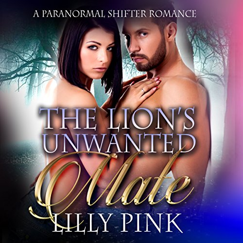 The Lion's Unwanted Mate audiobook cover art
