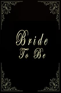 Bride to Be: Journal, Elegant Black and Gold Bride to Be Planner Memory Book, 5.25 X 8 Bride Notebook Wedding Planner