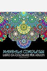 Mandala Complessi: Libro Da Colorare Per Adulti Copertina flessibile