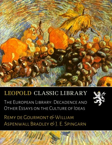 The European Library: Decadence and Other Essays on the Culture of Ideas