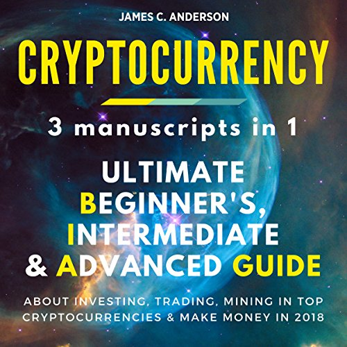 Cryptocurrency: 3 Books in 1 Audiobook By James C. Anderson cover art