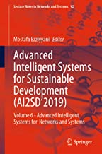 Advanced Intelligent Systems for Sustainable Development (AI2SD'2019): Volume 6 - Advanced Intelligent Systems for Networks and Systems (Lecture Notes in Networks and Systems Book 92)