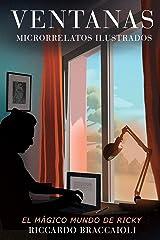VENTANAS Microrrelatos Ilustrados: El MÁGICO mundo de Ricky (Vol. 01) (El MÁGICO mundo de Ricky. Microrrelatos Ilustrados) Tapa blanda