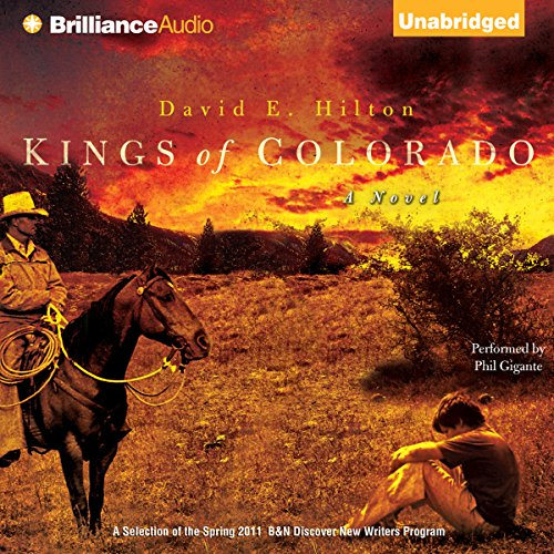 Kings of Colorado     A Novel              By:                                                                                                                                 David E. Hilton                               Narrated by:                                                                                                                                 Phil Gigante                      Length: 9 hrs and 32 mins     8 ratings     Overall 3.5