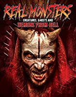 Real Monsters: Creatures Ghosts & Demons From Hell [DVD] [Import]