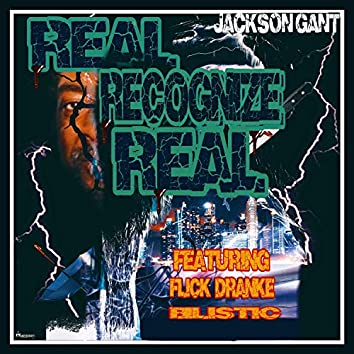 Real Recognize Real (feat. Flick Dranke & Bilistic)