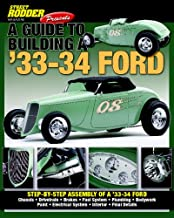 Street Rodder Magazine presents: A Guide to Building a '33-34 Ford: Step-by-step assembly of a '33-34 Ford