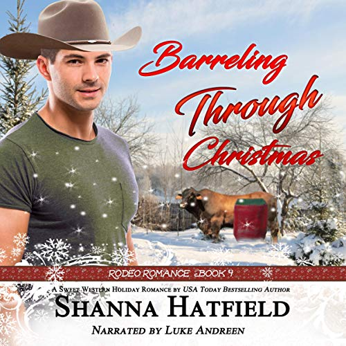 Barreling Through Christmas     Rodeo Romance, Book 4              By:                                                                                                                                 Shanna Hatfield                               Narrated by:                                                                                                                                 Luke Andreen                      Length: 6 hrs and 56 mins     6 ratings     Overall 4.8