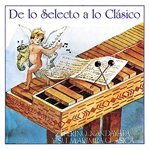 Zeferino Nandayapa Y Su Marimba Clásica