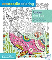 Under the Sea: Aquatic Marvels to Color and Display (Zendoodle Coloring)