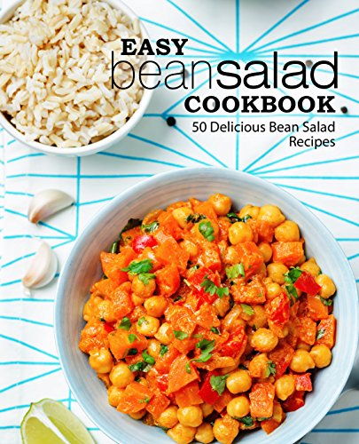 Easy Bean Salad Cookbook: 50 Delicious Bean Salad Recipes (2nd Edition) by [BookSumo Press]