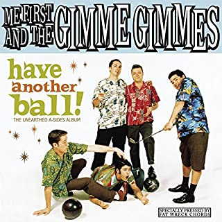 Have Another Ball by Me First and the Gimme Gimmes (2008-07-08)