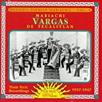 Mexico's Pioneer Mariachis, Vol. 3: Their First Recordings 1937-47 by MARIACHI VARGAS (1993-12-02)