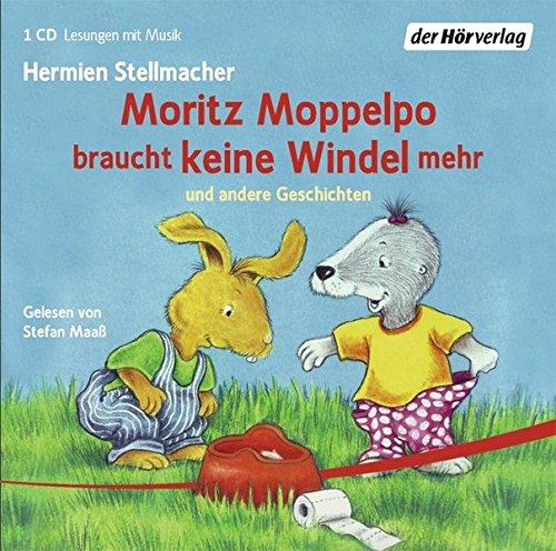 Moritz Moppelpo: Moritz Moppelpo braucht keine Windel mehr - schläft alleine ein - braucht keinen Schnuller mehr - putzt seine Zähne - sagt Nein!