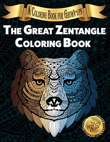 The Great Zentangle Coloring Book: A Coloring Book for Grown-ups (The Perfect Choice, Band 3)