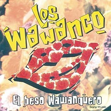 El Beso Wawanquero